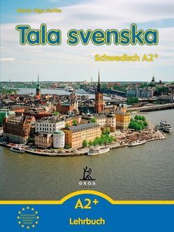 Tala svenska – Schwedisch / Tala svenska – Schwedisch A2+ von Guttke,  Erbrou Olga, Guttke,  Stefan