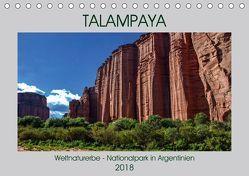 Talampaya Weltnaturerbe-Nationalpark in Argentinien (Tischkalender 2018 DIN A5 quer) von Spiller,  Antonio