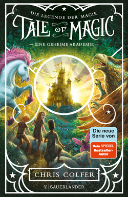 Tale of Magic: Die Legende der Magie 1 – Eine geheime Akademie von Colfer,  Chris, Dorman,  Brandon, Schuhmacher,  Naemi