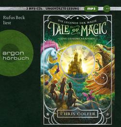 Tale of Magic: Die Legende der Magie 1 – Eine geheime Akademie von Beck,  Rufus, Colfer,  Chris, Dorman,  Brandon, Schuhmacher,  Naemi