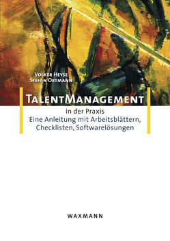 Talent-Managament in der Praxis von Heyse,  Volker, Ortmann,  Stefan