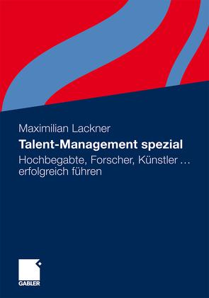 Talent-Management spezial von Lackner,  Maximilian