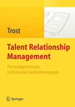 Talent Relationship Management von Trost,  Armin