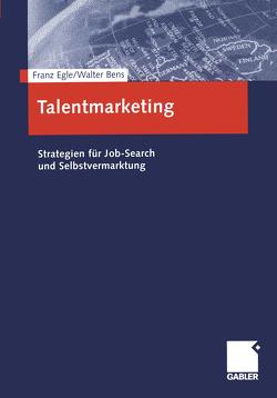 Talentmarketing von Bens,  Hans Walter, Egle,  Franz