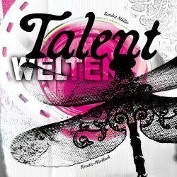 Talentwelten: Auf Entdeckungsreise zu deinem verborgenen Potenzial von Sandra,  Müller