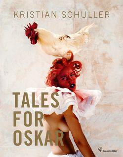 Tales for Oskar von Schuller,  Kristian