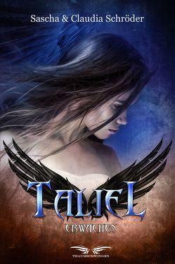 Taliel: Erwachen von Schröder,  Sascha, Schroeder,  Claudia