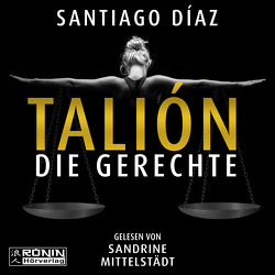 Talión – Die Gerechte von Díaz,  Santiago, Kühner,  Anna-Lena, Mittelstädt,  Sandrine, Rüdiger,  Anja