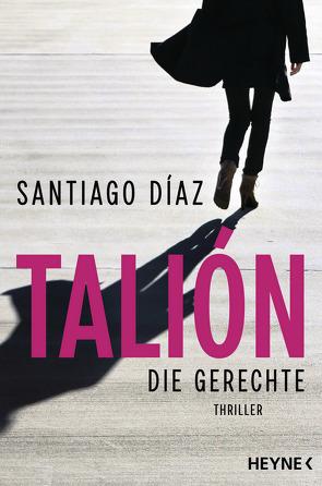 Talión – Die Gerechte von Díaz,  Santiago, Rüdiger,  Anja