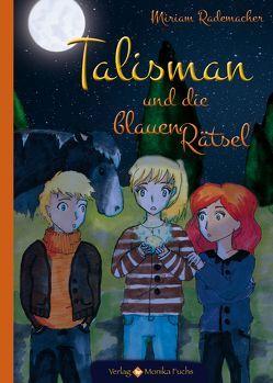 Talisman und die blauen Rätsel von Rademacher, Miriam
