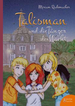 Talisman und die Tänzer der Nacht von Köller,  Marina, Rademacher,  Miriam