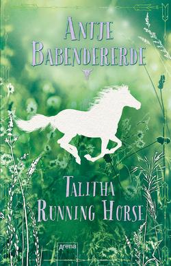 Talitha Running Horse von Babendererde,  Antje