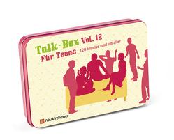 Talk-Box Vol. 12 – Für Teens von Filker,  Claudia, Schott,  Hanna, Schweitzer-Herbold,  Almut