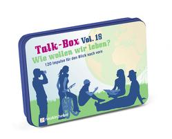 Talk-Box Vol. 18 – Wie wollen wir leben? von Filker,  Claudia, Schott,  Hanna, Schweitzer-Herbold,  Almut