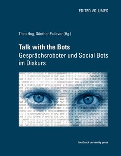 Talk with the Bots von Hug,  Theo, Pallaver,  Günther