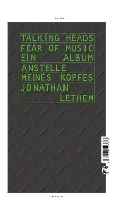 Talking Heads – Fear Of Music von Lethem,  Jonathan, Maas,  Johann Christoph