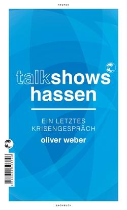 Talkshows hassen von Weber,  Oliver