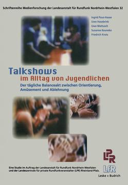 Talkshows im Alltag von Jugendlichen von Hasebrink,  Uwe, Keuneke,  Susanne, Krotz,  Friedrich, Mattusch,  Uwe, Paus-Hasebrink,  Ingrid
