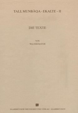 Tall Munbaqa-Ekalte II, Die Texte von Mayer,  Walter