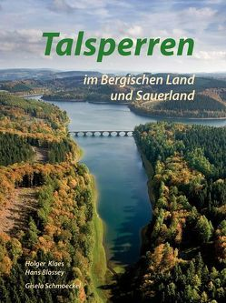 Talsperren im Bergischen Land und Sauerland von Klaes,  Holger