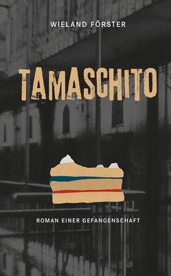 Tamaschito von Förster,  Wieland