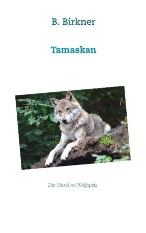 Tamaskan von Birkner,  B.