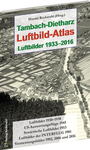 Tambach-Dietharz Luftbild-Atlas – Luftbilder 1933–2016 von Rockstuhl,  Harald