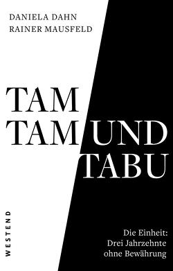 Tamtam und Tabu von Dahn,  Daniela, Mausfeld,  Rainer