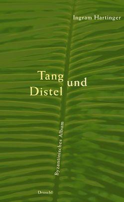 Tang und Distel von Hartinger,  Ingram
