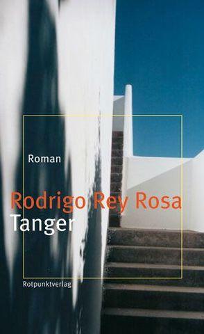 Tanger von Gimber,  Arno, Rey Rosa,  Rodrigo