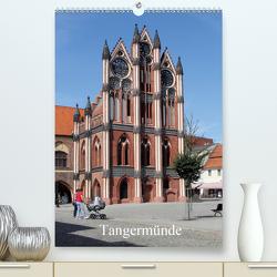 Tangermünde (Premium, hochwertiger DIN A2 Wandkalender 2021, Kunstdruck in Hochglanz) von Weiß,  Konrad