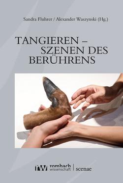Tangieren – Szenen des Berührens von Fluhrer,  Sandra, Waszynski,  Alexander