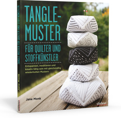 Tangle-Muster für Quilter und Stoffkünstler von Monk,  Jane