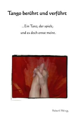 Tango berührt und verführt von Röhrig,  Robert