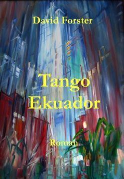 Tango Ekuador von Forster,  David