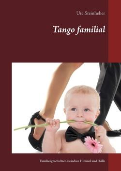 Tango familial von Steinheber,  Ute