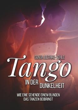 Tango in der Dunkelheit von Bethke-Jehle,  Sonja