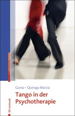 Tango in der Psychotherapie von Gunia,  Hans, Quiroga Murcia,  Cynthia