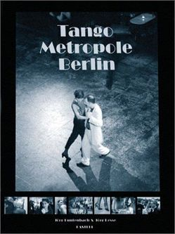 Tango Metropole Berlin von Buntenbach,  Jörg, Burgauner,  Christoph, Dorn,  Katrin, Gregorio-Cernadas,  M G, Hesse,  Jörg
