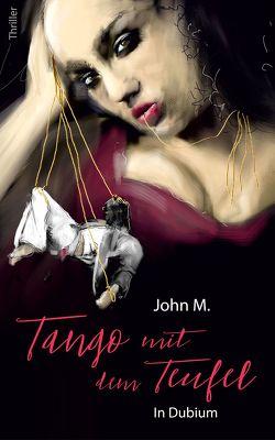 Tango mit dem Teufel von M.,  John