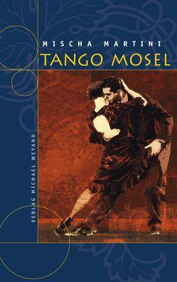 Tango Mosel von Martini,  Mischa