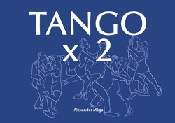 Tango x 2 von Mága,  Alexander