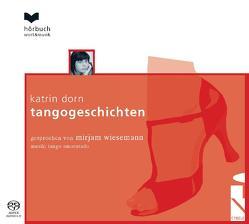 Tangogeschichten von Dorn,  Katrin, Wiesemann,  Mirjam