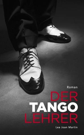 Tangoliebe von Martin,  Lea Joan