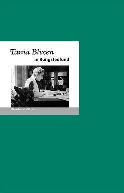 Tania Blixen in Rungstedlund von Fischer,  Angelika, Fischer,  Bernd Erhard