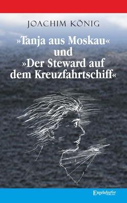 »Tanja aus Moskau« und »Der Steward auf dem Kreuzfahrtschiff« von König,  Joachim