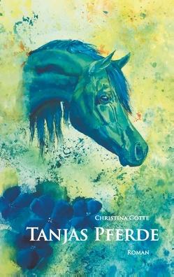 Tanjas Pferde von Götte,  Christina