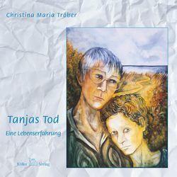 Tanjas Tod von Tröber,  Christina M