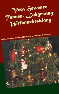 Tannen, Lobgesang, Weihnachtsklang von Hewener,  Vera