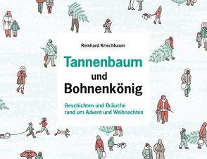 Tannenbaum und Bohnenkönig von Kriechbaum,  Reinhard